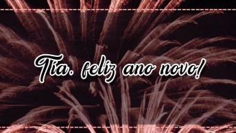 Mensagem De Feliz Ano Novo Para Tia, Veja Que Belo Vídeo De Ano Novo Para Tia