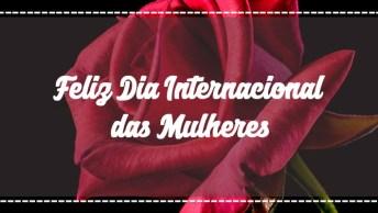 Mensagem De Feliz Dia Internacional Das Mulheres! Deus Abençoe A Todas!