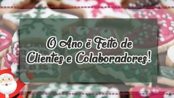 Mensagem De Feliz Natal Aos Clientes - O Ano É Feito De Clientes, Colaboradores!