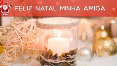 Mensagem De Feliz Natal Para Amiga Especial, Deus Te Abençoe Hoje E Sempre!