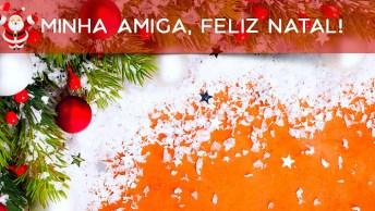 Mensagem De Feliz Natal Para Amiga Especial, Não Deixe De Enviar Para Ela!