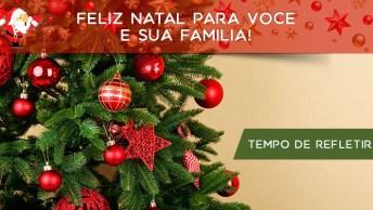 Mensagem De Feliz Natal Para Você E Sua Família, Tenham Todos Um Dia Mágico!