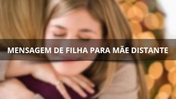 Mensagem De Filha Para Mãe Distante, Compartilhe Com Sua Mãe Pelo Facebook!