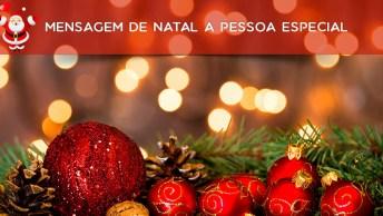 Mensagem De Natal A Pessoa Especial - Envie Pelo Whatsapp!