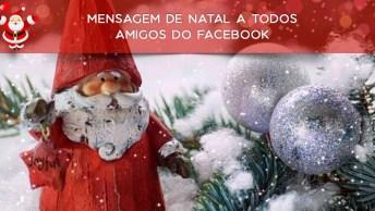 Mensagem De Natal A Todos Amigos Do Facebook, Boas Festas A Todos!