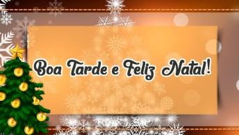 Mensagem De Natal Boa Tarde - Vamos Festejar A Tarde Natalina!