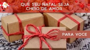 Mensagem De Natal Bonita E Curta. Que Seu Natal Seja Cheio De Amor No Coração!