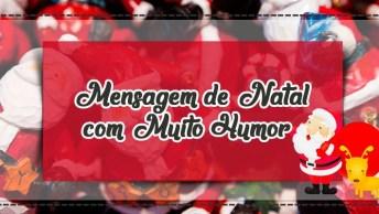Mensagem De Natal Com Muito Humor, Vamos Rir, Pois Não Adianta Chorar!