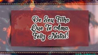 Mensagem De Natal De Filho Para O Pai - De Seu Filho Que Te Ama, Feliz Natal!