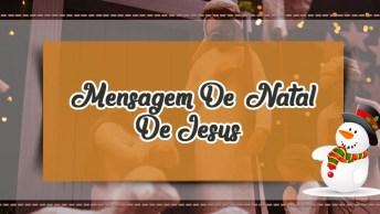 Mensagem De Natal De Jesus - Fica Conosco, Senhor! Assim Seja!
