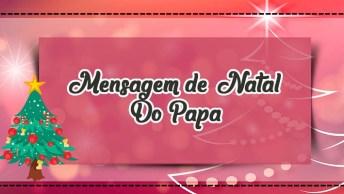 Mensagem De Natal Do Santo Papa Francisco. Deus Abençoe A Todos!