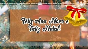 Mensagem De Natal E Ano Novo - Feliz Ano Novo E Feliz Natal!