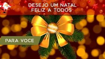 Mensagem De Natal E Ano Novo Para Amigos! Desejo Um Natal Feliz A Todos!