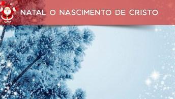 Mensagem De Natal É O Nascimento De Cristo, Espalhe Amor Por Onde Passar!