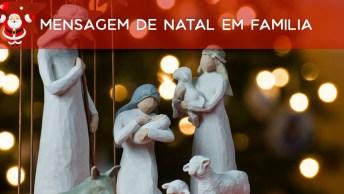 Mensagem De Natal Em Família, Que Deus Abençoe Cada Um De Vocês!