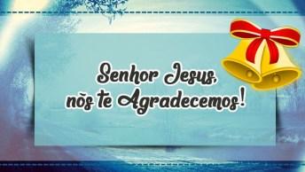 Mensagem De Natal Espírita - Senhor Jesus, Nós Te Agradecemos!