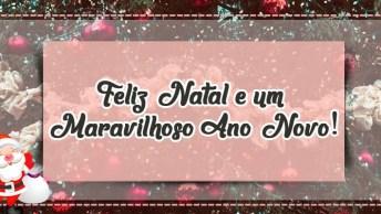 Mensagem De Natal Frases - Feliz Natal E Um Maravilhoso Ano Novo!