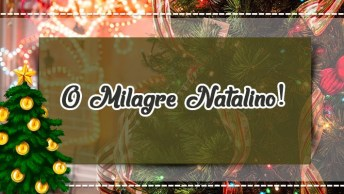 Mensagem De Natal Grande Para Compartilhar - O Milagre Natalino!