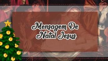 Mensagem De Natal Jesus - Então É Natal, Nasceu O Salvador Do Mundo Jesus Cristo