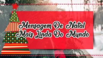 Mensagem De Natal Mais Linda Do Mundo - Para Compartilhar Grátis!