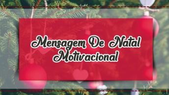 Mensagem De Natal Motivacional - Tenham Um Excelente Natal!