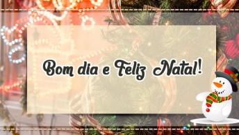 Mensagem De Natal Para Bom Dia - Para Começar O Dia Celebrando!