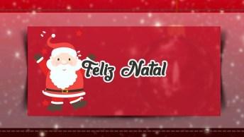 Mensagem De Natal Para Enviar A Todos Amigos E Amigas. Feliz Natal!