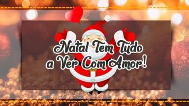 Mensagem De Natal Para Facebook - Natal Tem Tudo A Ver Com Amor!