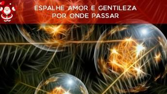 Mensagem De Natal Pequenos Gestos, Espalhe Amor E Gentileza Por Onde Passar!