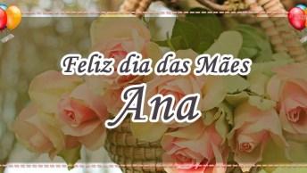Mensagem Dia Das Mães Para Mãe Ana - Com Carinho!