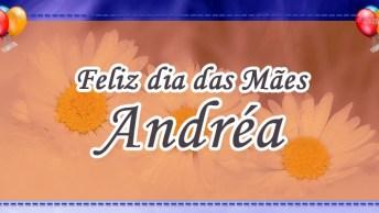 Dia Das Mães Para Andréa - Mensagem Especial