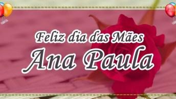 Feliz Dia Das Mães Ana Paula, A Melhor Mãe Do Mundo!
