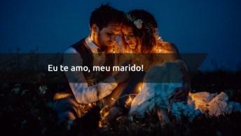Querido Marido, Você É Meu Eterno Namorado, Te Amo!