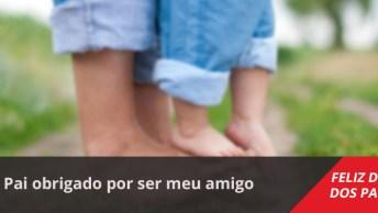 Mensagem Dia Dos Pais Amigo, Agradeça-O Por Tê-Lo Sempre Ao Seu Lado!