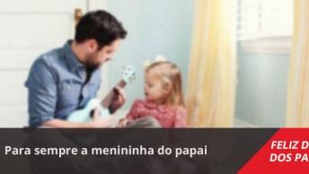 Mensagem Dia Dos Pais De Filha Para Pai, Para Sempre A Menininha Do Papai!