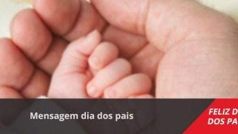 Mensagem Dia Dos Pais, Nenhum Presente É Capaz De Demonstrar O Tamanho Do Amor!