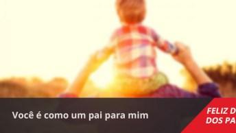 Mensagem Dia Dos Pais Para Padrinho, Você É Como Um Pai Para Mim!