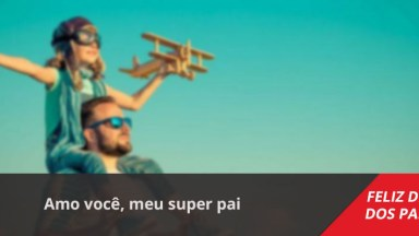 Mensagem Dia Dos Pais Super Herói! Amo Você, Meu Super Pai!