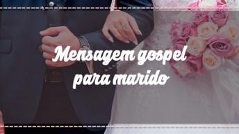 Mensagem Gospel Para Marido - Sou Feliz Porque Deus Colocou Você Na Minha Vida!