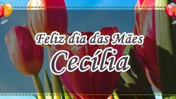 Para Você, Minha Mãe Cecília, Você É A Melhor Mãe!