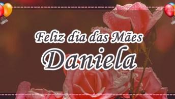 Minha Mãe Daniela, A Mais Doce E Pura Criatura!