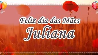 Minha Mãe Juliana, Você É A Melhor Heroína!