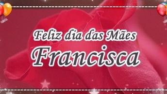 Mãe Francisca, Eu Sei, Você Só É Amor E Ternura!