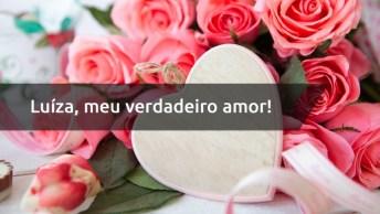 Mensagem Para Luíza Com Amor - Luíza, Feliz Dia Dos Namorados!