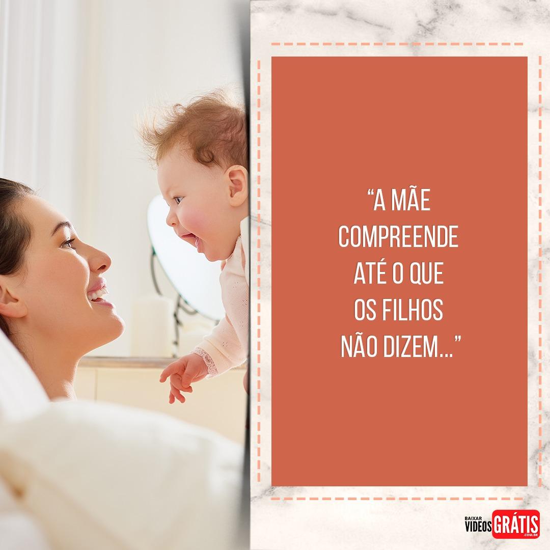 Mensagem para o dia das mães, ela sabe o que sentimos sem mesmo falar qualquer palavra
