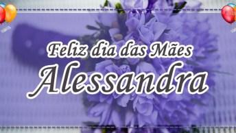 Alessandra - Mensagem Dia Das Mães Com Amor!