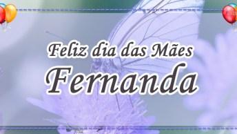 Mensagem Personalizada Para Dia Das Mães - Fernanda, Ousada Para Atingir A Paz!