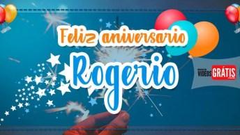 Mensagens De Aniversário Com Nomes De Pessoas - Parabéns Rogério!