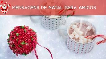Mensagens De Natal Para Amigos - Envie Para Grupos Do Whatsapp!
