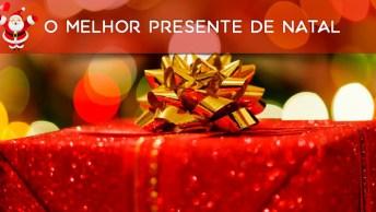 Mensagens De Natal Para Facebook - O Melhor Presente De Natal!